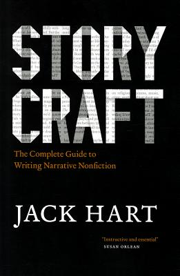 Image for Storycraft: The Complete Guide to Writing Narrative Nonfiction (Chicago Guides to Writing, Editing, and Publishing)