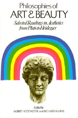 Image for Philosophies of Art and Beauty Selected Readings in Aesthetics from Plato to Heidegger