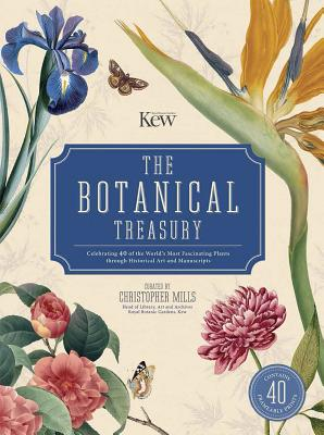 Image for The Botanical Treasury: Celebrating 40 of the World?s Most Fascinating Plants through Historical Art and Manuscripts