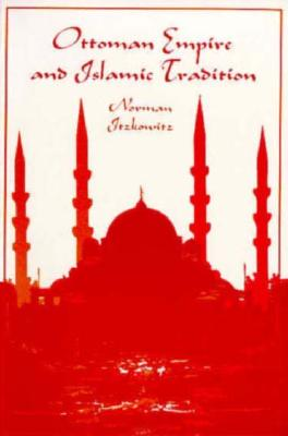 Ottoman Empire and Islamic Tradition (Phoenix Book), Itzkowitz, Norman