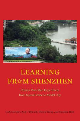 Image for Learning from Shenzhen: China's Post-Mao Experiment from Special Zone to Model City