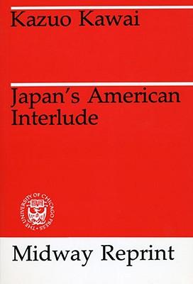 Japan's American Interlude (Midway Reprint), Kawai, Kazuo