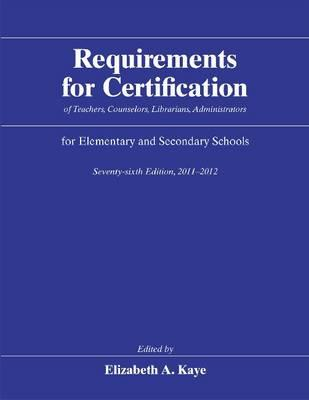 Requirements for Certification of Teachers, Counselors, Librarians, Administrators for Elementary and Secondary Schools, Seventy-sixth Edition, ... Schools, Secondary Schools, Junior)
