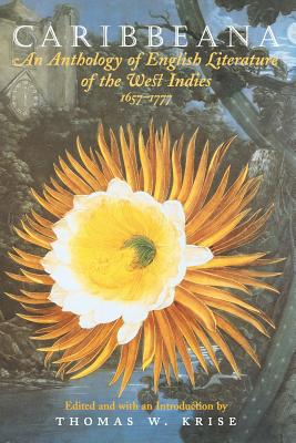 Image for Caribbeana: An Anthology of English Literature of the West Indies, 1657-1777