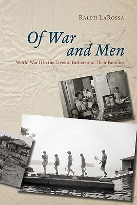 Image for Of War and Men: World War II in the Lives of Fathers and Their Families
