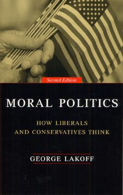 Image for Moral Politics : How Liberals and Conservatives Think
