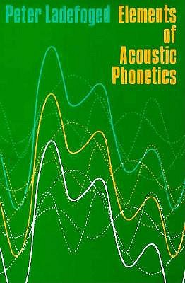 Image for Elements of Acoustic Phonetics (Phoenix Books)