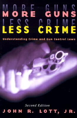 Image for More Guns, Less Crime: Understanding Crime and Gun-Control Laws
