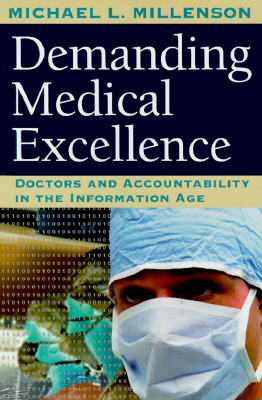 Image for Demanding Medical Excellence: Doctors and Accountability in the Information Age
