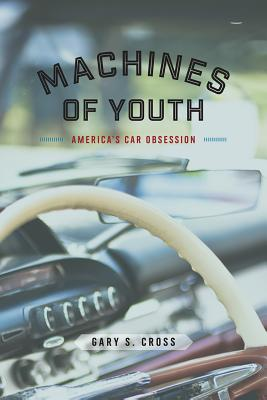 Image for Machines of Youth: America's Car Obsession