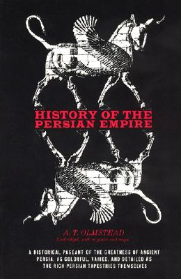History of the Persian Empire, ARTHUR T. OLMSTEAD