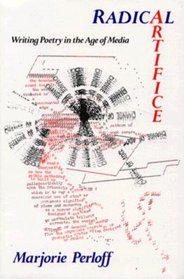 Image for Radical Artifice: Writing Poetry in the Age of Media