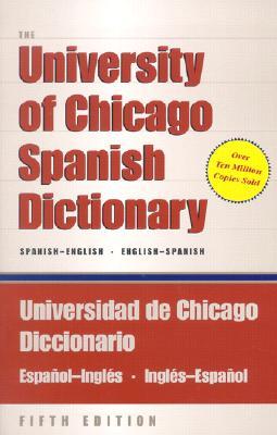 Image for University of Chicago Spanish Dictionary, Spanish-English, English-Spanish : Uni