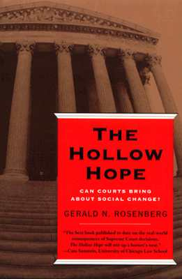 Image for The Hollow Hope: Can Courts Bring About Social Change? (American Politics and Political Economy Series)