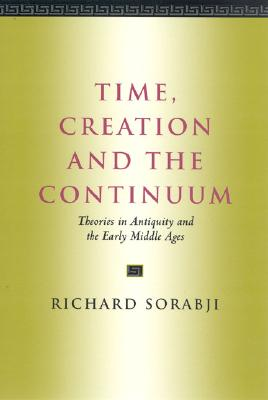 Image for Time, Creation and the Continuum: Theories in Antiquity and the Early Middle Ages