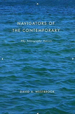 Image for Navigators of the Contemporary: Why Ethnography Matters