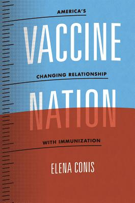 Image for Vaccine Nation: America's Changing Relationship with Immunization