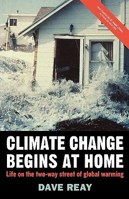 Climate Change Begins at Home: Life on the Two-Way Street of Global Warming (Macmillan Science), Reay, Dave