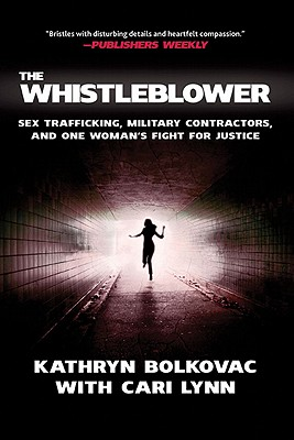 Image for The Whistleblower: Sex Trafficking, Military Contractors, and One Woman's Fight for Justice