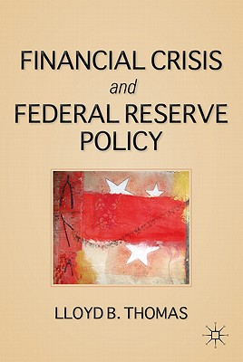 The Financial Crisis and Federal Reserve Policy, Thomas, L.