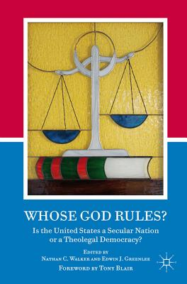 Image for Whose God Rules?: Is the United States a Secular Nation or a Theolegal Democracy?