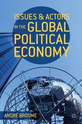 Image for Issues and Actors in the Global Political Economy