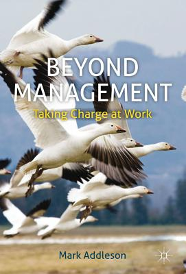 Beyond Management: Taking Charge at Work, Addleson, M.