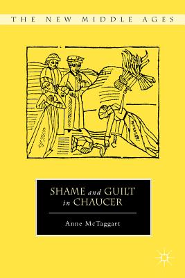 Shame and Guilt in Chaucer (The New Middle Ages), McTaggart, Anne
