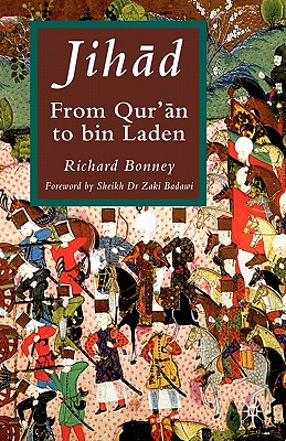 Jihad: From Qu'ran to Bin Laden, Bonney, Richard