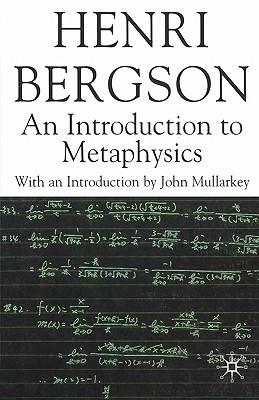 An Introduction to Metaphysics (Henri Bergson Centennial Series), Bergson, H.; Mullarkey, John