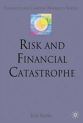 Image for Risk and Financial Catastrophe (Finance and Capital Markets Series)