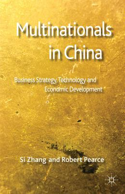 Multinationals in China: Business Strategy, Technology and Economic Development, Zhang, S.; Pearce, R.