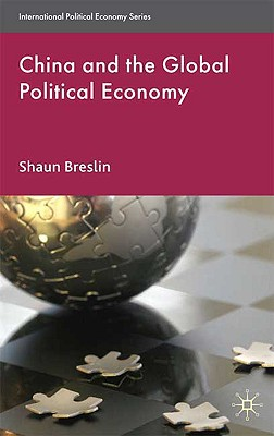 Image for China and the Global Political Economy (International Political Economy Series)