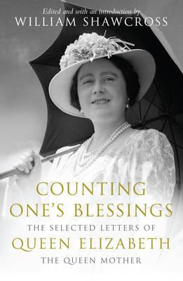Image for Counting One's Blessings : The Selcted Letters of Queen Elizabeth The Queen Mother
