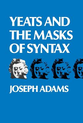 Image for Yeats and the Masks of Syntax