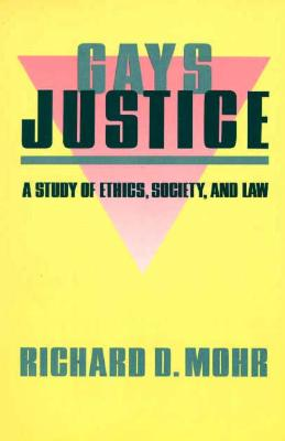 Image for GAYS / JUSTICE: A STUDY OF ETHICS, SOCIETY, AND LAW