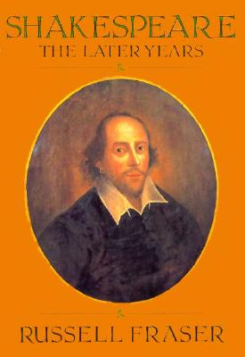 Shakespeare: The Later Years, RUSSELL FRASER