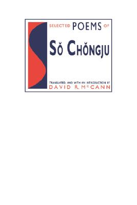 Image for Selected Poems of So Chongju (Modern Asian Literature Series)