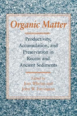 Image for Organic Matter: Productivity, Accumulation, and Preservation in Recent and Ancient Sediments