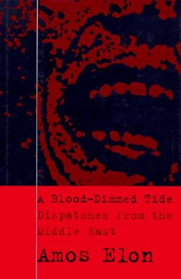 Image for A Blood-Dimmed Tide - Dispatches from the Middle East