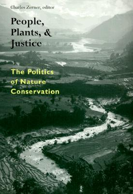 Image for People, Plants, and Justice: The Politics of Nature Conservation