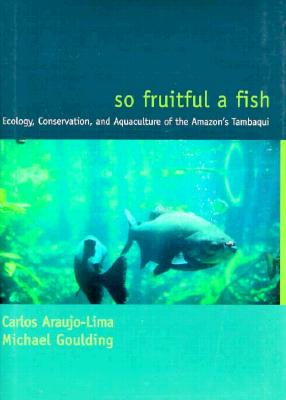 Image for So Fruitful a Fish (Biology and Resource Management Series)