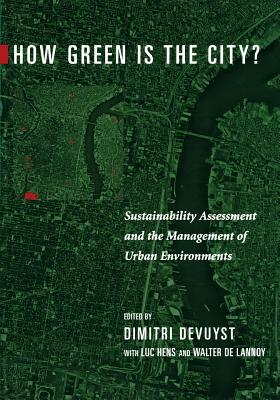 Image for HOW GREEN IS THE CITY? SUSTAINABILITY ASSESSMENT AND THE MANAGEMENT OF URBAN ENVIRONMENTS