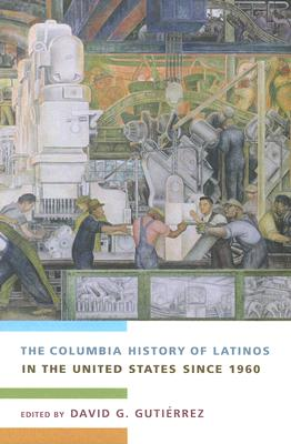 Image for The Columbia History of Latinos in the United States Since 1960