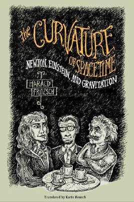The Curvature of Spacetime, Fritzsch, Harald; Heusch, Karin [Translator]