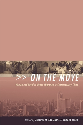 Image for On the Move: Women and Rural-to-Urban Migration in Contemporary China