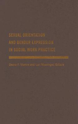 Image for Sexual Orientation and Gender Expression in Social Work Practice: Working with Gay, Lesbian, Bisexual, and Transgender People