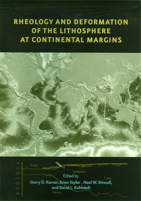 Image for Rheology and Deformation of the Lithosphere at Continental Margins (MARGINS Theoretical and Experimental Earth Science Series)