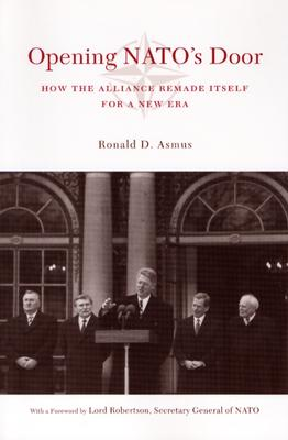 Image for Opening NATO's Door: How the Alliance Remade Itself for a New Era (A Council on Foreign Relations Book)