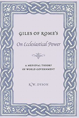 Image for Giles of Rome's On Ecclesiastical Power: A Medieval Theory of World Government (Records of Western Civilization Series)